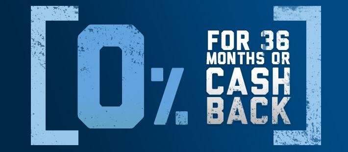 0% for 36 OR Cash Back